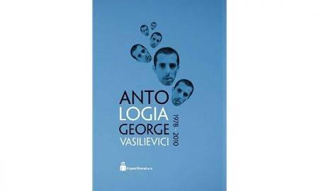 Antologia George Vasilievici, 1978-2010