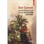 Dan Coman, aceste lucruri care nu se vor schimba niciodată
