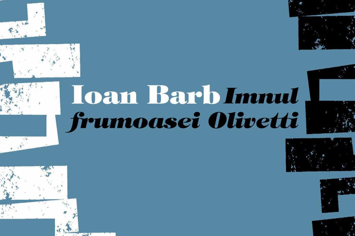 Ioan Barb, Imnul frumoasei Olivetti