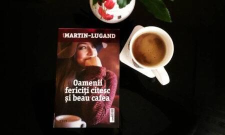 """""""Oamenii fericiți citesc și beau cafea"""", de Agnès Martin-Lugand"""