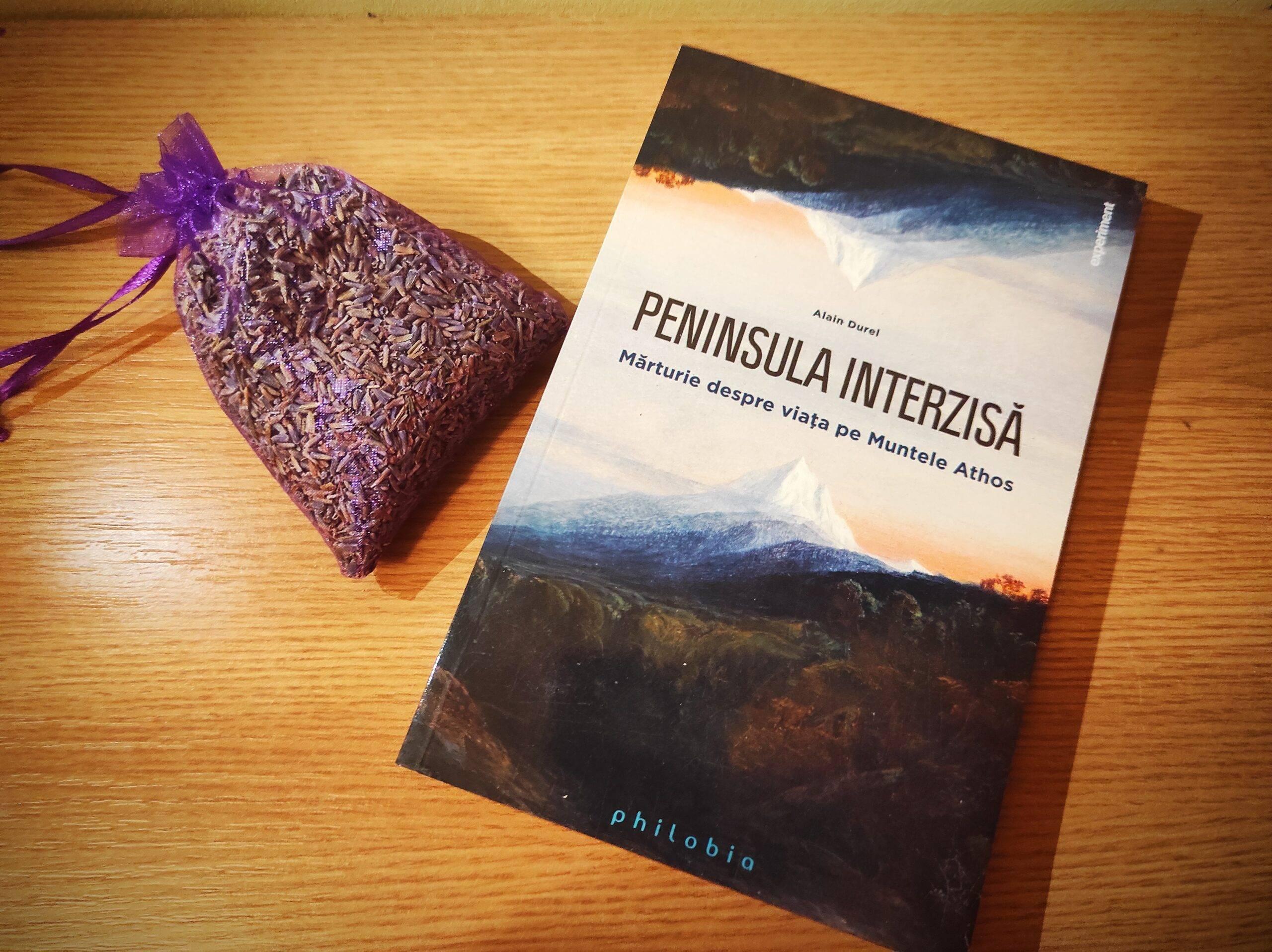 """""""Peninsula Interzisă. Mărturie despre viața pe Muntele Athos"""", de Alain Durel"""