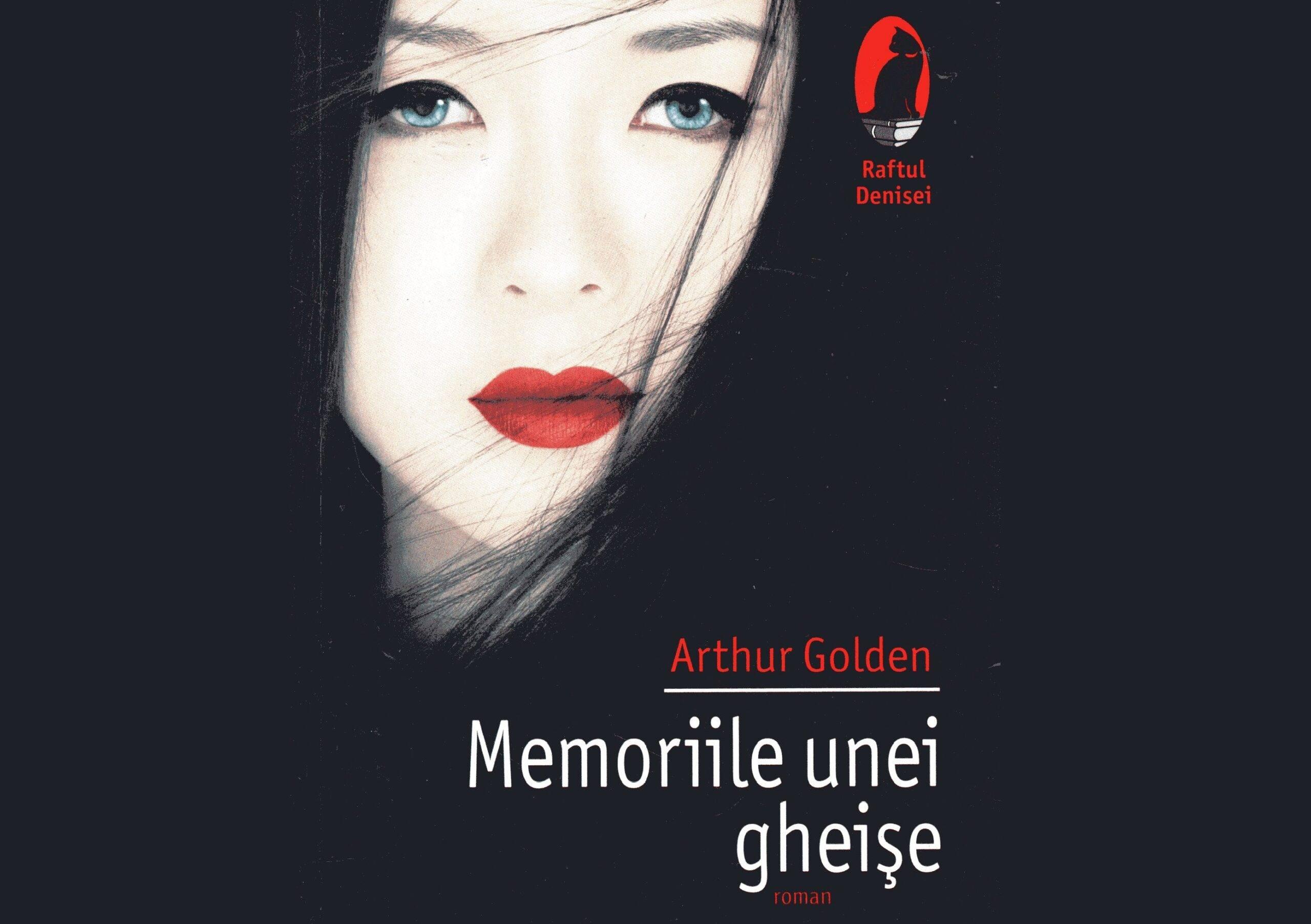 """""""Memoriile unei gheişe"""", de Arthur Golden – o poveste din viața reală, nu o ficțiune"""